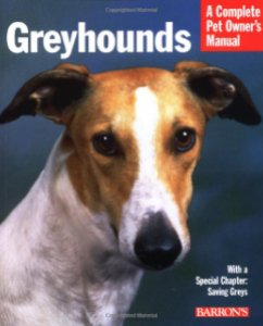 Greyhounds (Complete Pet Owner's Manuals) by D. Caroline Coile Ph.D.