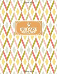 Dog Cake Recipe Log Book