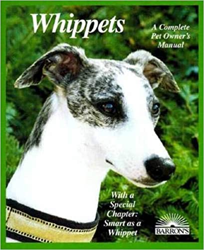 Whippets... A Complete Pet Owner's Manual by Caroline Coile & Michele Earle-Bridges