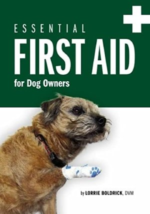 Essential First Aid for Dog Owners by Lorrie Boldrick