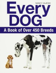 Every Dog: A Book of Over 450 Breeds by Nancy Hajeski