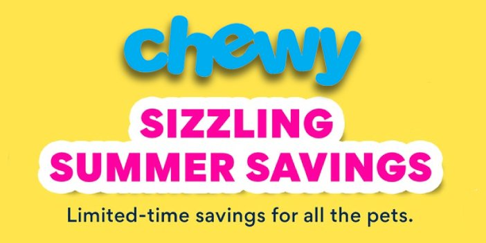 Chewy Promo Sizzling Summer Savings July 2021
